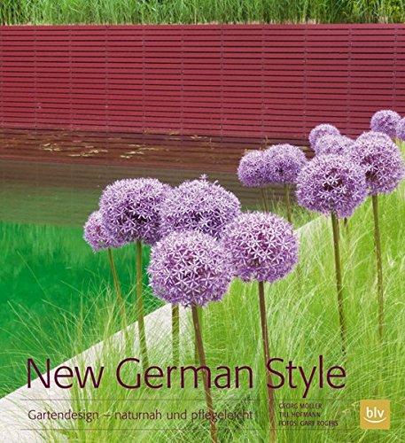 New German Style: Gartendesign - naturnah und pflegeleicht