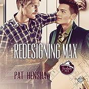 Redesigning Max: Foothills Pride Stories, Book 2 | Pat Henshaw