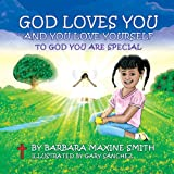 God Loves You and You Love Yourself -To God You Are Special, Barbara Maxine Smith, 0578119390