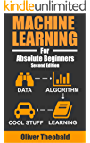 Machine Learning For Absolute Beginners: A Plain English Introduction (Second Edition) (English Edition)