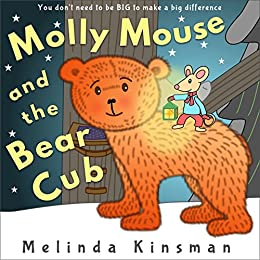 Molly Mouse And The Bear Cub: Fun Rhyming Bedtime Story - Picture Book / Beginner Reader (for ages 3-6) (Top of the Wardrobe Gang Picture 9) by [Kinsman, Melinda]