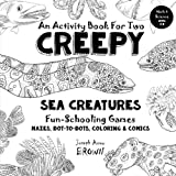 Creepy Sea Creatures - An Activity Book for Two - Fun-Schooling: Mazes, Dot to Dots, Coloring, Comics - Science - Ages 7+