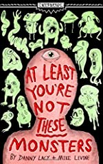 Is your life bad?Hate your body? Bad breakup? Brain all weird? Hey, we all have problems. But at least you're not the monsters inside this book!