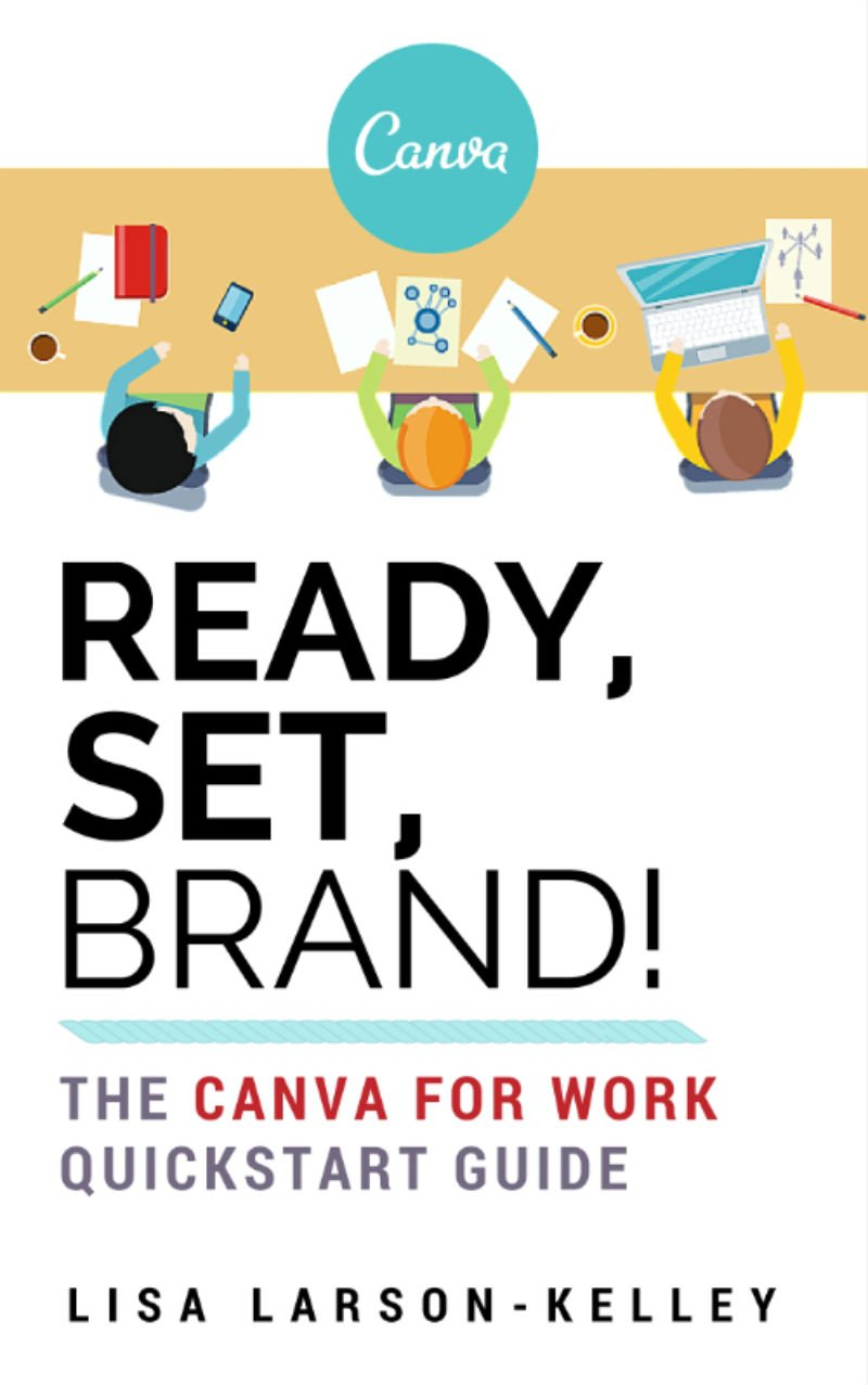 Download Ready, Set, Brand!: The Canva for Work Quickstart Guide ebook