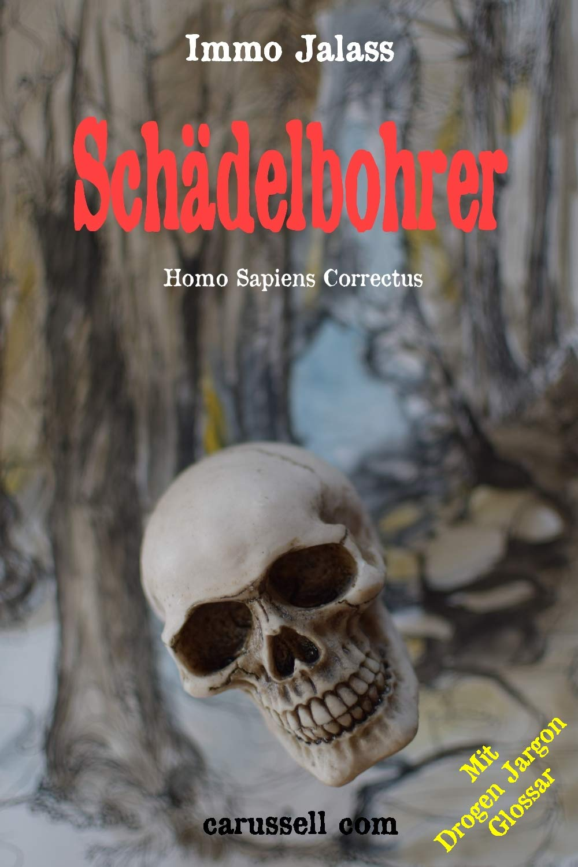 Schädelbohrer: Homo sapiens correctus (German Edition) eBook ...