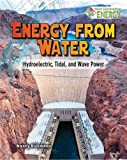 Energy from Water: Hydroelectric, Tidal, and Wave Power (Next Generation Energy)