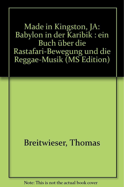 Made in Kingston, JA: Babylon in der Karibik : ein Buch über die Rastafari-Bewegung und die Reggae-Musik (German Edition)
