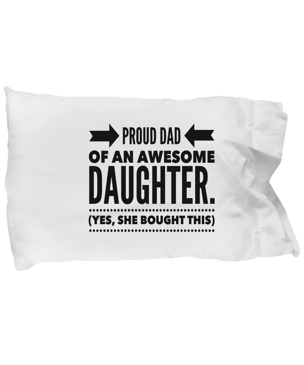 Funny Pillow Case for Dad - Cool Case for Pillows. Father Gift From Daughter. Fun Decorative Bedding Men Women Kids Teens Youth. Excellent Present for Birthdays Christmas Holidays Anniversaries.