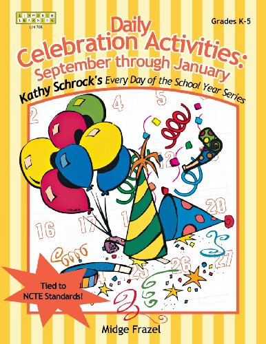 Daily Celebration Activities: September through January (Kathy Schrock's Every Day of the School Year)