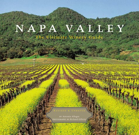 Napa Valley: The Ultimate Winery Revised and Updated (3rd Edition) (Napa Valley Robert Mondavi)