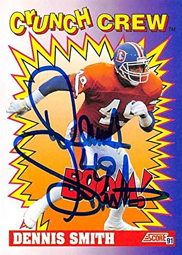 Dennis Smith autographed Football Card (Denver Broncos) 1991 Score Crunch Crew (Smith Signed Ball)