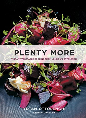 Plenty More: Vibrant Vegetable Cooking from London's Ottolenghi [A Cookbook]