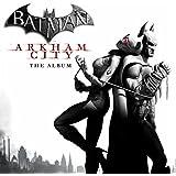 Batman: Arkham City - The Album (Deluxe Version)
