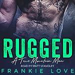 Rugged: A True Mountain Man | Frankie Love