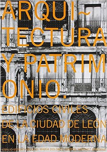 Descargar gratis ibooks para ipad Arquitectura y patrimonio: edificios civiles de la ciudad de León 8497733843 DJVU