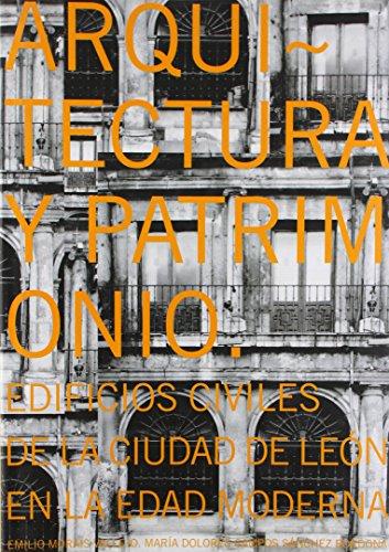 Descargar Libro Arquitectura Y Patrimonio: Edificios Civiles De La Ciudad De León Emilio Morais Vallejo