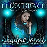 Sleeping in the Forest of Shadows: Shadow Forest, Book 1