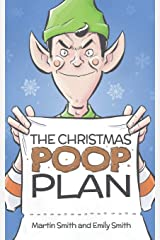 The Christmas Poop Plan: A funny Christmas story for 4-8 year olds Paperback