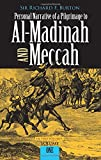 001: Personal Narrative of a Pilgrimage to Al-Madinah and Meccah (Volume 1)