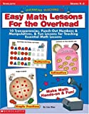img - for Overhead Teaching Kit: Easy Math Lessons for the Overhead: 10 Transparencies, Punch-Out Numbers & Manipulatives, & Fun Lessons for Teaching Essential Math Skills book / textbook / text book