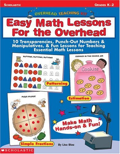 Overhead Teaching Kit: Easy Math Lessons for the Overhead: 10 Transparencies, Punch-Out Numbers & Manipulatives, & Fun Lessons for Teaching Essential Math (Easy Math Lessons)