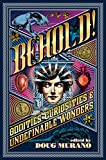 #1: Behold!: Oddities, Curiosities and Undefinable Wonders