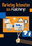 Marketing Automation with Mailchimp - Basic (Online Course) [Online Code]