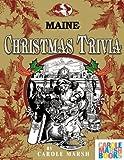 Maine Classic Christmas Trivia, Carole Marsh, 063501405X