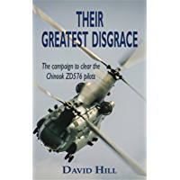 Their Greatest Disgrace: The campaign to clear the Chinook ZD576 pilots