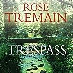 Trespass | Rose Tremain