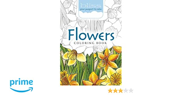 Amazon BLISS Flowers Coloring Book Your Passport To Calm Adult 0800759810727 Lindsey Boylan Jessica Mazurkiewicz Books