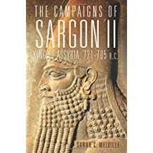 The Campaigns of Sargon II, King of Assyria, 721–705 B.C.