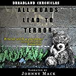 All Roads Lead to Terror: Dreadland Chronicles, Book 1 | Richard Schiver
