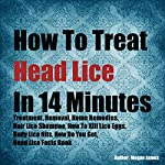How to Treat Head Lice in 14 Minutes | Megan James