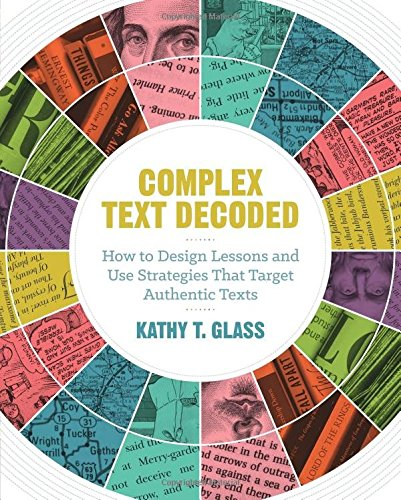 Complex Text Decoded: How to Design Lessons and Use Strategies That Target Authentic - Glasses Reading Target