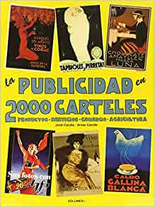 La Publicidad en 2000 Carteles (Spanish Edition): Jordi Carulla, Arnau