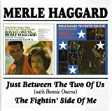 Merle Haggard - Just Between The Two Of Us/The Fightin' Side Of Me