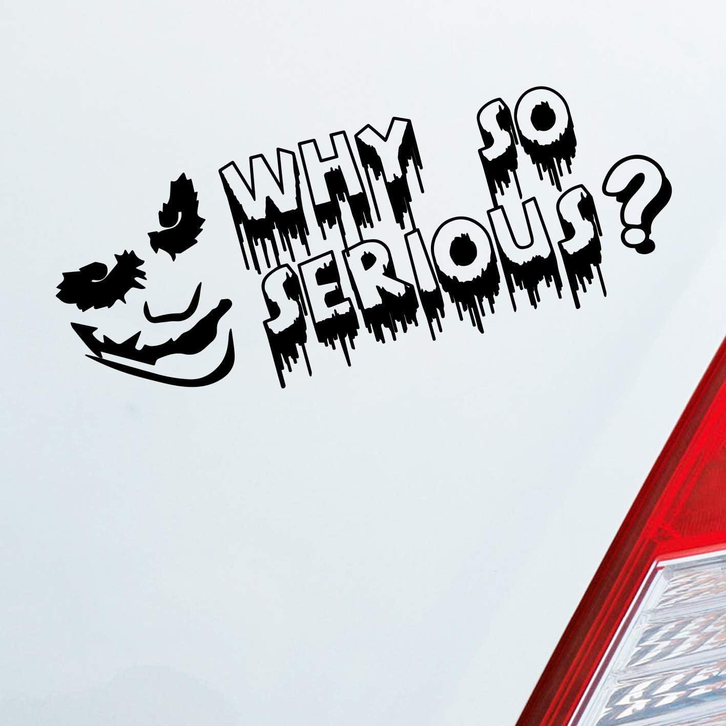 Auto Aufkleber In Deiner Wunschfarbe Why So Serious Joker Für Batman Fans Dark Knight 19x7 Cm Autoaufkleber Sticker Auto