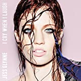 I Cry When I Laugh [Deluxe] by Jess Glynne