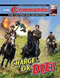img - for Commando #4849: Charge... Or Die! book / textbook / text book