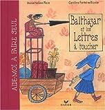 Balthazar et les lettres a toucher