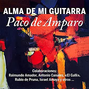 Alma De Mi Guitarra de Paco De Amparo en Amazon Music - Amazon.es