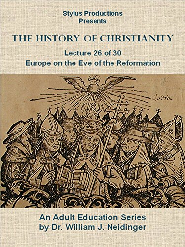 The History of Christianity. Lecture 26 of 30. Europe on the Eve of the Reformation.