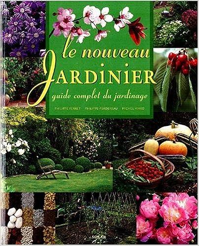 En ligne téléchargement LE NOUVEAU JARDINIER. Guide complet du jardinage pdf ebook