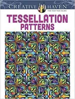 Dover Creative Haven Tessellation Patterns Coloring Book Adult