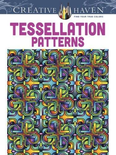 Dover Creative Haven Tessellation Patterns Coloring Book (Adult Coloring) (Creative Patterns)