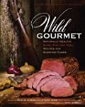 Wild Gourmet: Naturally Healthy Game,...