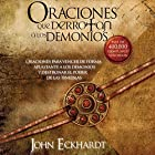 Oraciones Que Derrotan A Los Demonios [Prayers That Defeat Demons]: Oraciones para vencer de forma aplastante a los demonios [Prayers to Overwhelm the Demons] Audiobook by John Eckhardt Narrated by Gerardo Prat