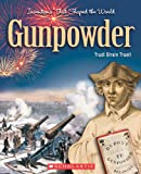 Gunpowder, Trudi Strain Trueit, 0531123715