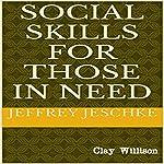 Social Skills for Those in Need | Jeffrey Jeschke